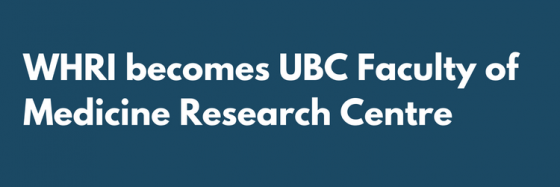 WHRI-becomes-UBC-Faculty-of-Medicine-Research-Centre-1