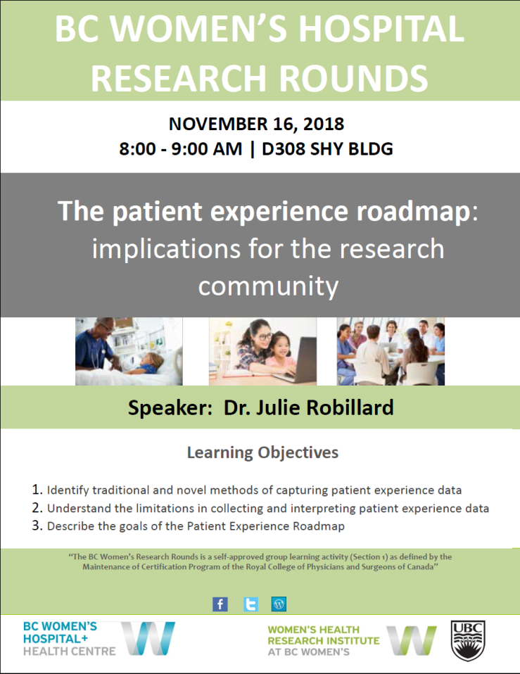 "BC Women's Research Rounds with Dr. Julie Robillard: ""The patient experience roadmap: implications for the research community"""