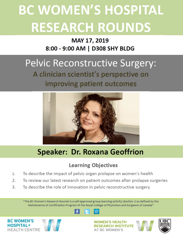 BC Women's Hospital Research Rounds: Pelvic Reconstructive Surgery: A clinician scientist's perspective on improving patient outcomes